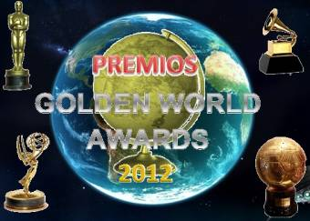 "Premios ""GOLDEN WORLD AWARDS 2012"" (En un solo Dia)"