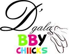 D`gala bby chiiks