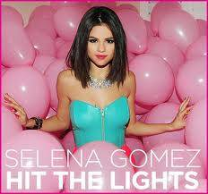Selena Gomez-Hit The Lights