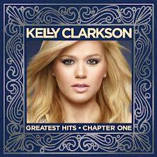 Greatest Hits and Chapter One (Kelly Clarkson)